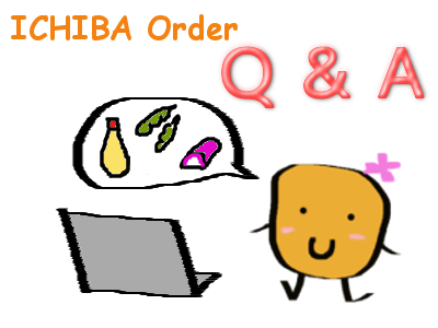 Ichiba Q&A ーCommon questions on our websiteー