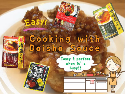 "Perfect for busy days! ""Just pour"" cooking with Daisho sauces♪"